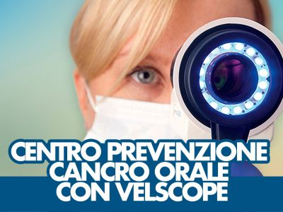 CENTRO PREVENZIONE CANCRO ORALE CON VELSCOPE